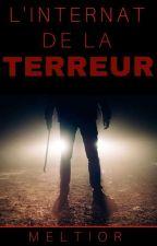 L'INTERNAT DE LA TERREUR by Max_Legends