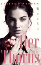 Her Thorns: Sequel to Tainted Love by amo4books
