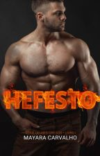 Hefesto - Deuses Gregos • Livro I by MayaraCarvalhoAutora