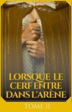 Lorsque le Cerf entre dans l'arène {2} by LordBoatsex