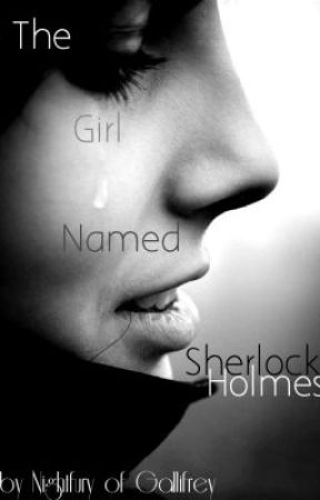 The Girl Named Sherlock Holmes by NightFuryOfGallifrey