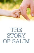 The Story Of Salim by yasmeena-