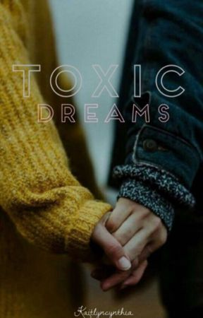 Toxic Dreams // Why Don't We Fanfiction by KaitlynCynthia