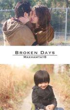 Broken Days «Glaggie» by Maxhamtay8