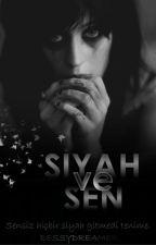 Siyah Ve Sen by BessyDreamer