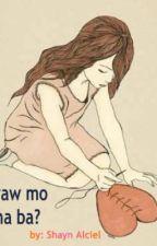 Ayaw mo na ba talaga? (ShortStory) by ShineDyosa