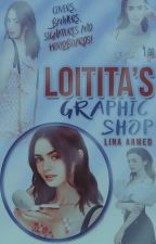 Loitita's Graphic Shop|| CLOSED AND WILL BE DELETED SOON by Loitita