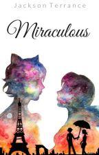 Miraculous by JacksonTerrance