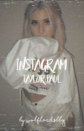 Instagram // Taylor Paul // A WDW, Logan Paul and Team 10 Fanfic by whydontwe97531