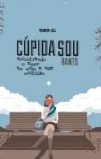 Cúpida Sou - Rants  by yasmin-jsj