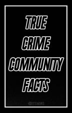 Curiosidades (True Crime Community) by ItsMinS