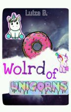 Wolrd Of Unicorns~~∆RANTS∆~~ by _UsoLSD_