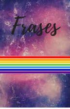 Frases Gay by ByunMasie