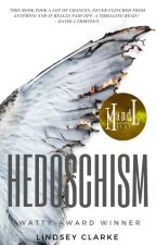 HEDOSCHISM **WATTYS 2018 WINNER** by LittleCinnamon