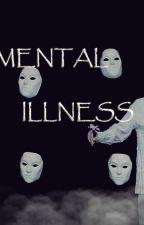 Mental illness. by BloodSweet18