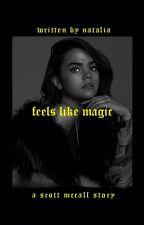 Feels Like Magic → Scott McCall | ✓ by kolsmikaelson