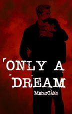 Only a dream by MeimiCaro