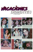• VACACIONES DEMENTES • [G!P] by ClumsySanaWeOhyo