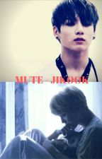 [113] Mute - Jikook [COMPLETED] by btsrockz