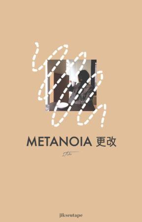 METANOIA!  by jikseutape