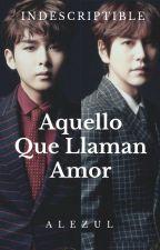 Aquello Que Llaman Amor by QuesitoAzul
