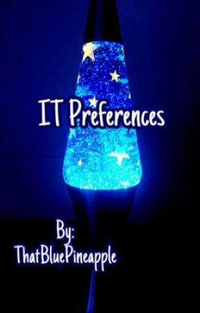 IT Preferences  by ThatBluePineapple