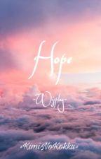 Hope | Wisplay by KimiNoKokku