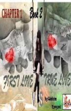 First Love vs. True Love Book 2 by MsAdelaineY