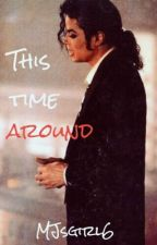 This Time Around (Michael Jackson) *ON HOLD FOR NOW* by MeddowsMaylor