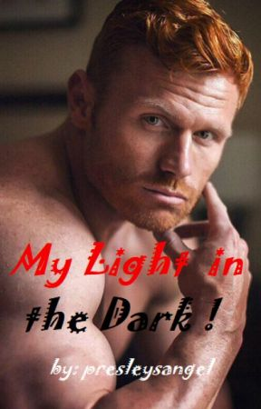 My Light in the Dark by presleysangel