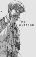 The Warrior / Zeke x Reader (AU / AOT) by Maryposavik