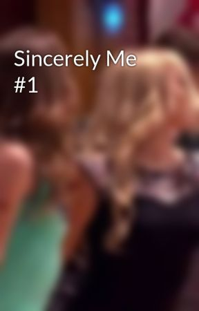 Sincerely Me #1 by -UnparallelsBackup