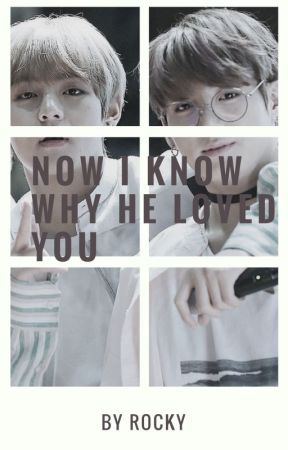 Now I Know Why He Loved You 旦 kth+jjk by rocky1209