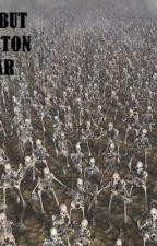 THE FUCKING GREAT SKELETON WAR by killerpanda7441
