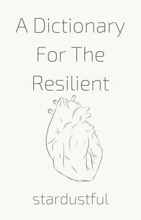 A Dictionary For The Resilient by stardustful