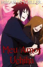 Meu Amor Uchiha- Sasuke e Taraka by Mikaelly0915