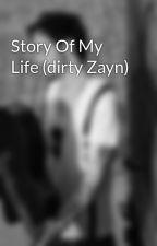 Story Of My Life (dirty Zayn) by Ele852