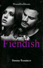 FIENDISH (A STEAMY ROMANCE) by NouisHorlikson