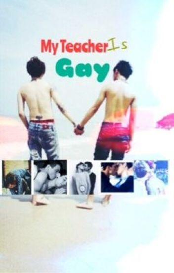 My teacher is Gay (BoyxBoy)
