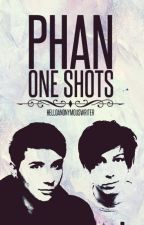 Phan One Shots by HelloAnonymousWriter