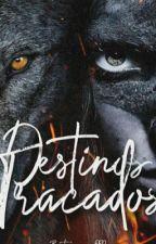 Destinos Traçados  by BeatrizVieira088