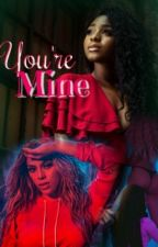 You're Mine by NorminahHeaven