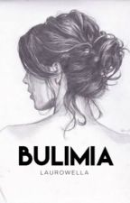 Bulimia | ✓ by Laurowella