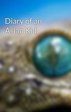 Diary of an Asian Kid by Lonian