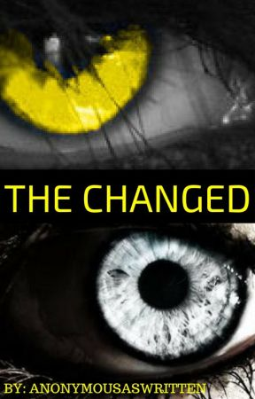 The Changed by anonymousaswritten