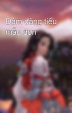 Dâm đãng tiểu mẫu đơn by nhoc_bo_baby