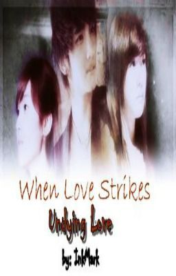 When Love Strikes: Undying Love