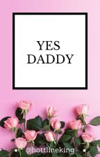 YES DADDY ||H.S|| ONE SHOT || HOT|| by hottlineking