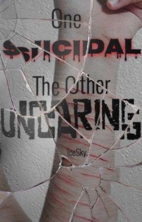 One Suicidal, The Other Uncaring by IceSky_