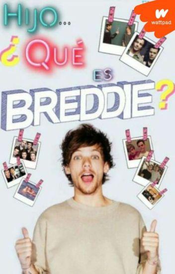 Hijo... ¿Qué es Breddie?